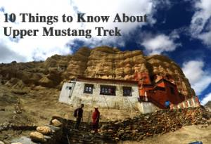 10 things to know about upper mustang trek